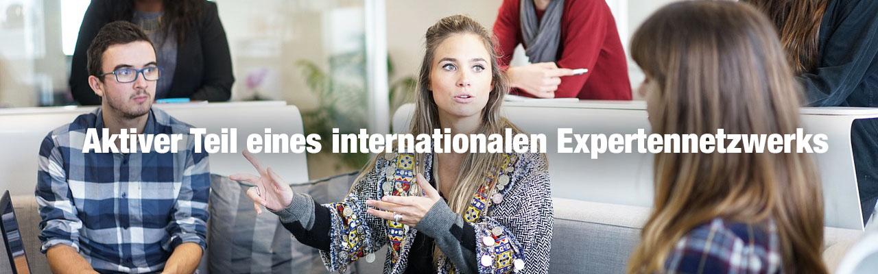 Wir sind Teil eines internationalen Expertennetzwerks